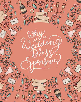 Why Weddings Dresses Are So Expensive