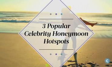 Top 3 Celebrity Honeymoon Destinations