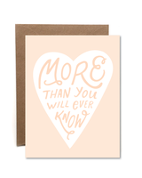 """More Than You Know"" Greeting Card"