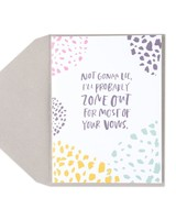 """Not Gonna Lie"" Greeting Card"