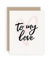 """To My Love"" Greeting Card"