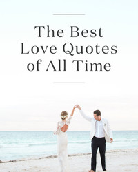 The 20 Best Love Quotes of All Time