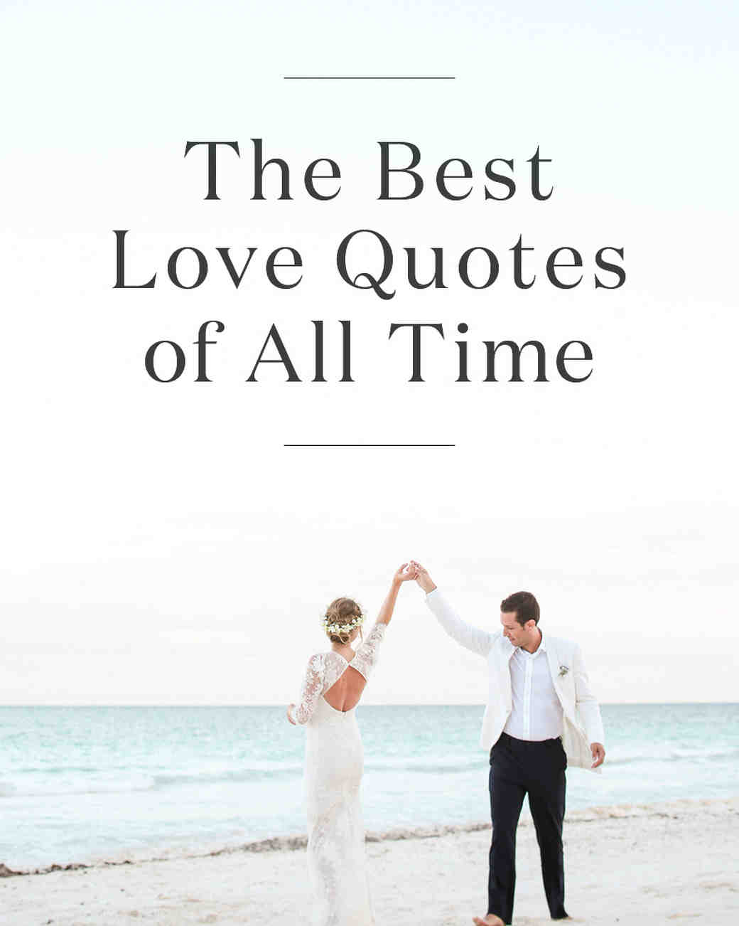 Famous Wedding Quotes The 20 Best Love Quotes Of All Time  Martha Stewart Weddings