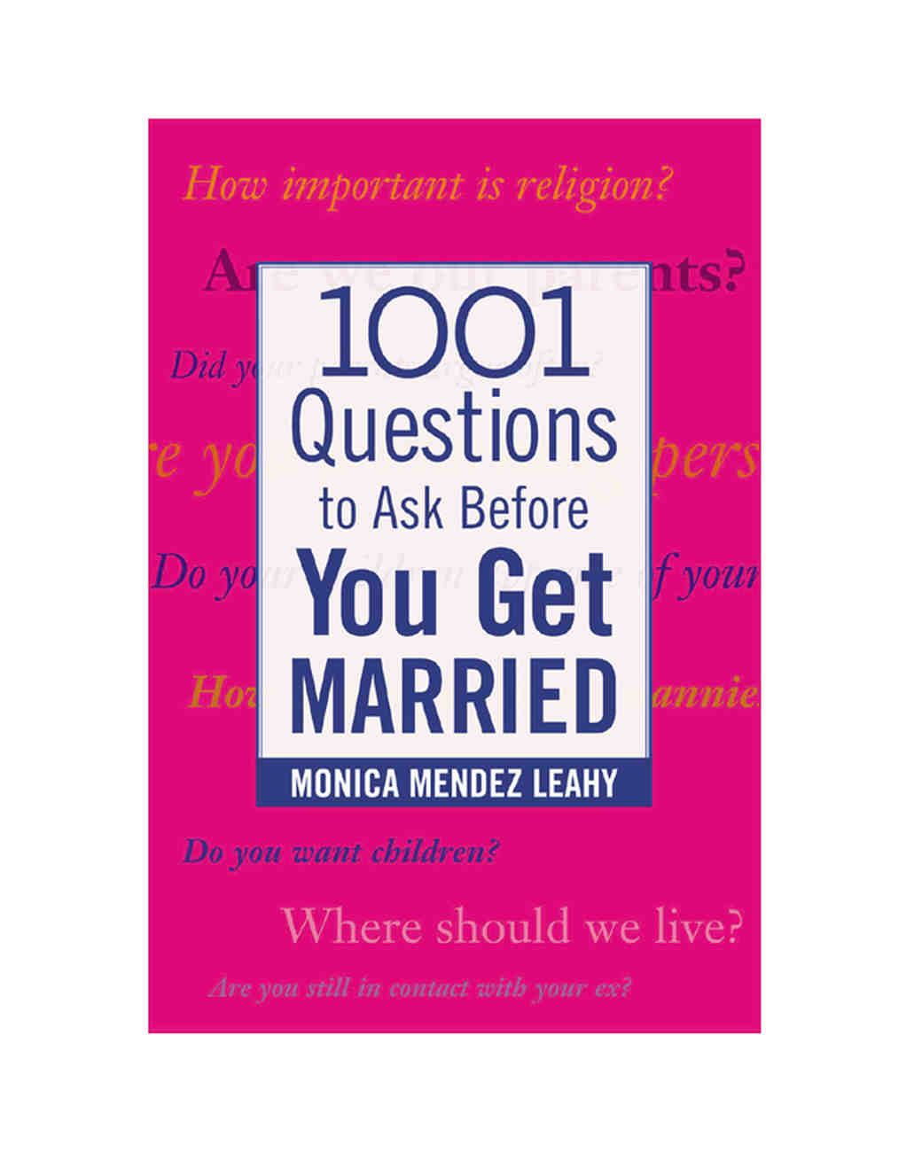 books-for-newlyweds-monica-leahy-1001-questions-to-ask-before-you-get-married-0415.jpg