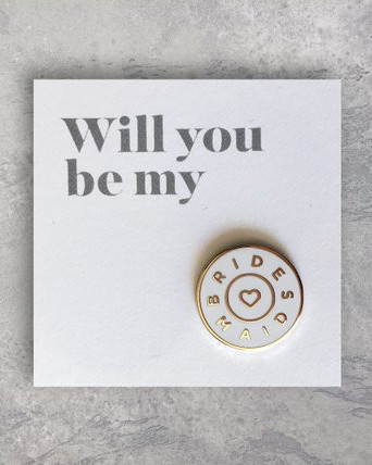 be my bridesmaid white and gold enamel pin
