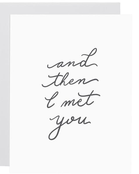 """Then I Met You"" Greeting Card"